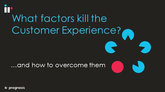 What Factors Kill the Customer Experience?
