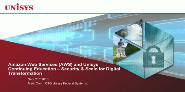 Amazon Web Services (AWS) and UNISYS Hands-on Continuing Education for SECURITY