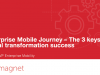 Enterprise Mobile Journey–The 3 keys to digital transformation success (Part 3)