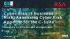 Why Cyber Risk IS Business Risk: Assessing Cyber Risk Appetite for the C-Suite