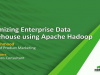 Optimizing Enterprise Data Warehouse using Apache Hadoop