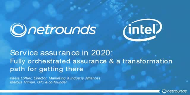 Service Assurance in 2020: Fully orchestrated assurance & a path to get there