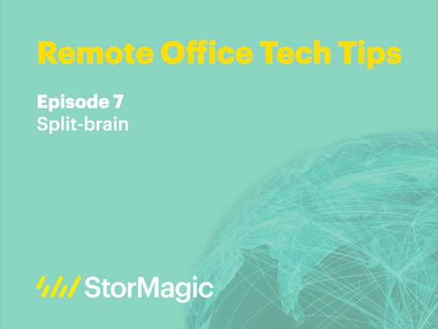 Remote Office Tech Tips | Ep. 7: Split-brain