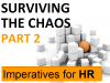 Surviving The Chaos Part 2 - Imperatives for HR