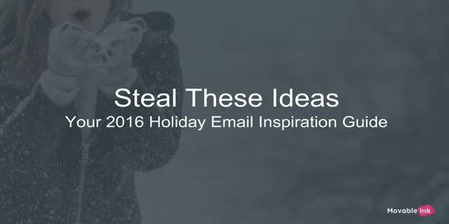 Steal These Ideas: Your 2016 Holiday Email Inspiration Guide