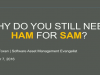 Why you still need HAM to do SAM