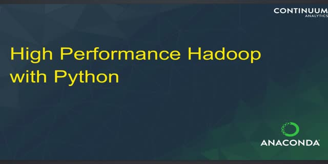 High Performance Hadoop with Python: Get 10-100X Faster with Anaconda