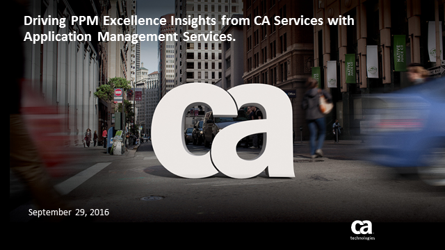 Driving PPM Excellence–Insights from CA Services with Application Managed Svcs