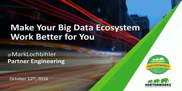 Make Your Big Data Ecosystem Work Better for You