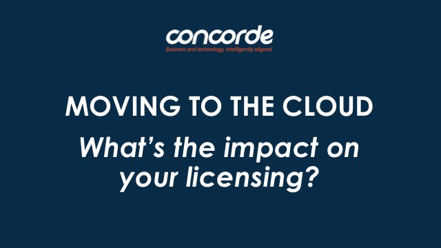 Moving to the Cloud – What's the impact on your Licensing?