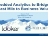 Embedded Analytics to Bridge the Last Mile to Business Value