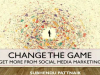 Change the Game: Get More from Social Media Marketing