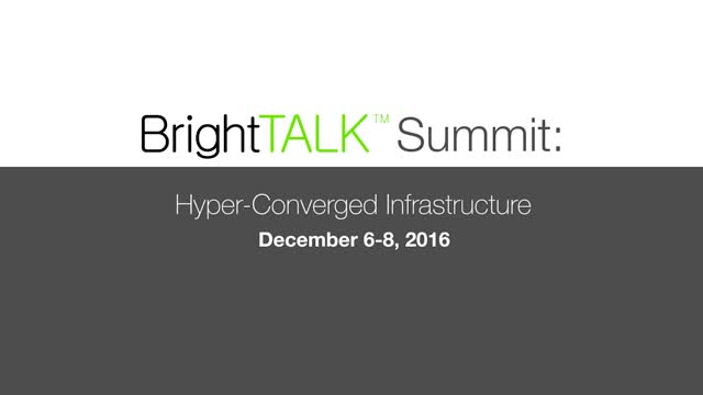 Hyper-Converged Infrastructure Summit Sneak Peek