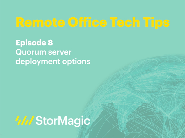 Remote Office Tech Tips | Ep. 8: Quorum server deployment options