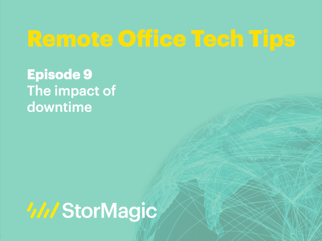 Remote Office Tech Tips | Ep. 9: The impact of downtime