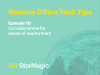 Remote Office Tech Tips | Ep. 10: Considerations for speed of deployment