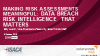 Making Risk Assessments Meaningful:  Data Breach Intelligence That Matters