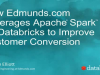 How Edmunds.com Leverages Apache® Spark™ on Databricks to Improve Customer Conve