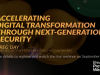 Preview: Accelerating Digital Transformation Through Next-Gen Security
