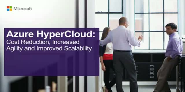 Azure HyperCloud: Cost Reduction, Increased Agility and Improved Scalability