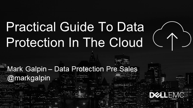Practical Guide To Data Protection In The Cloud