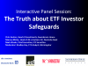 Panel Session: The Truth about ETF Investor Safeguards