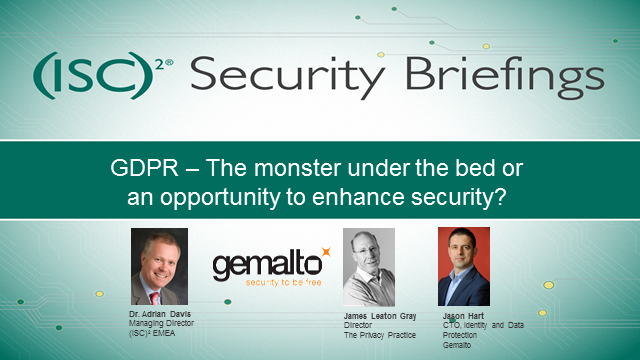 GDPR – The monster under the bed or an opportunity to enhance security?