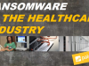 Ransomware in Healthcare