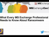 What Every MS Exchange Professional Needs to Know About Ransomware