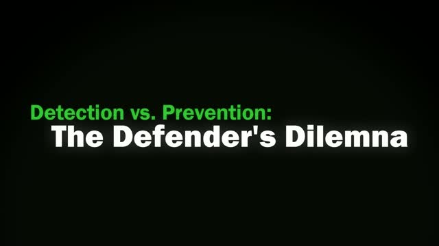 Detection vs Prevention: The Defender's Dilemma
