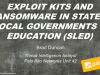 Exploit Kits and Ransomware in State & Local Governments & Education