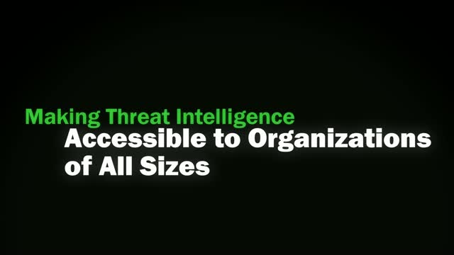 Making Threat Intelligence Available to Organizations of All Sizes