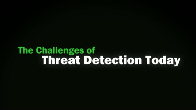 The Challenges of Threat Detection Today