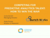 Competing for Analytics Talent: How to Win the War