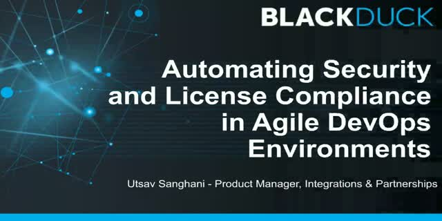 Automating Security and License Compliance in Agile DevOps Environments