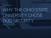 Why the Ohio State University Chose Duo