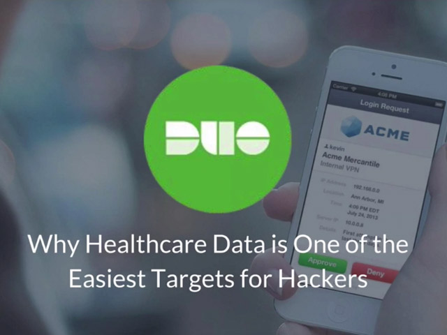 Why Healthcare Data is One of the Easiest Targets for Hackers