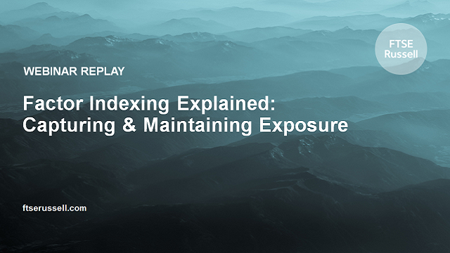 Factor Indexing Explained: Capturing & Maintaining Exposure