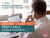 Driving Leads to Profitable Conversations
