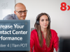 Increase Your Contact Center Performance