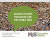 Socialize Yourself: Networking with New Media Tools
