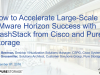 How to Accelerate Large-Scale VMware Horizon Success with FlashStack from Cisco
