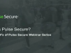 The Six W's of Pulse Secure Webinar Series: Who is Pulse Secure?