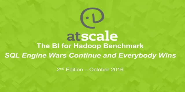 BI-on-Hadoop Performance Benchmark: SQL Engine Wars Continue and Everybody Wins