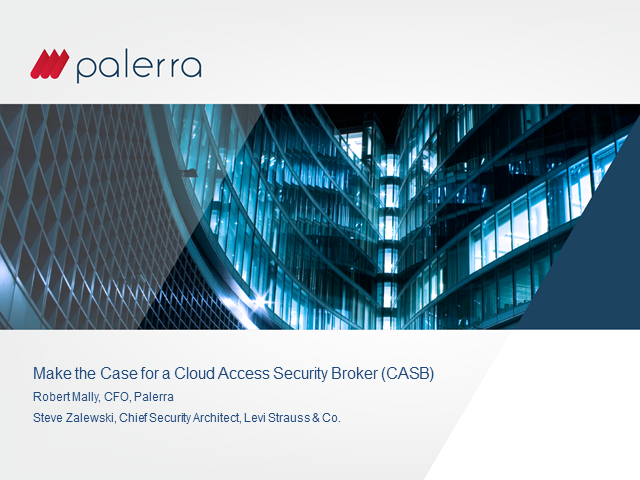 Make the Case for a Cloud Access Security Broker (CASB) in 4 Steps