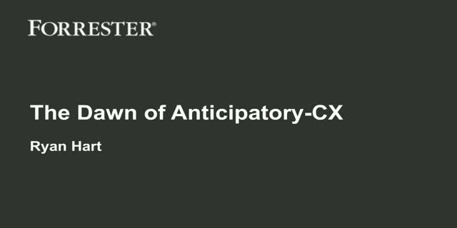 The Dawn Of Anticipatory CX