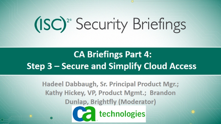 CA Briefings Part 4: Step 3: Secure and Simplify Cloud Access