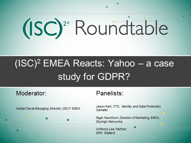 (ISC)² EMEA Reacts: Yahoo – a case study for GDPR?