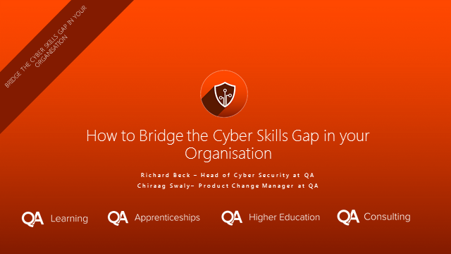 How To Bridge The Cyber Skills Gap In Your Organisation