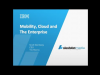 Mobility, Cloud, and the Enterprise: Mobile Application Strategies for Today
